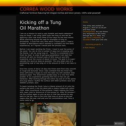 Kicking off a Tung Oil Marathon