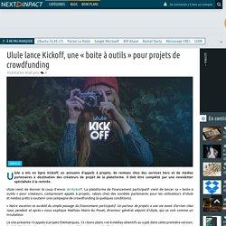 Ulule lance Kickoff, une « boite à outils » pour projets de crowdfunding