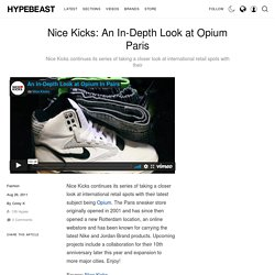 Nice Kicks: An In-Depth Look at Opium Paris