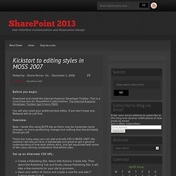 Shane Perran's SharePoint Customization Blog » Blog Archive » Kickstart to editing styles in MOSS 2007