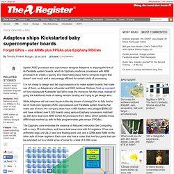 Adapteva ships Kickstarted baby supercomputer boards