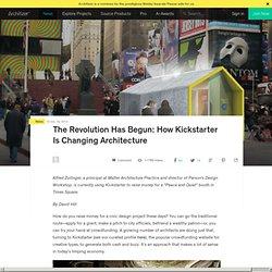 The Revolution Has Begun: How Kickstarter Is Changing Architecture