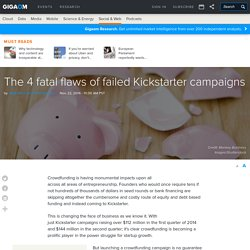 The 4 fatal flaws of failed Kickstarter campaigns