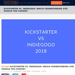Kickstarter vs. Indiegogo - Which Crowdfunding Site Should You Choose?