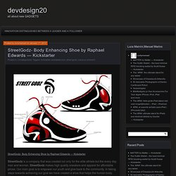 StreetGodz- Body Enhancing Shoe by Raphael Edwards — Kickstarter