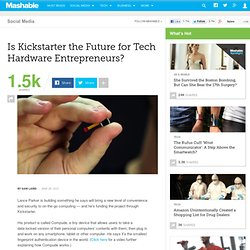 Is Kickstarter the Future for Tech Hardware Entrepreneurs?