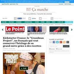 """Kickstarter France: le """"Grandmas Project"""", un français qui veut conserver l'héritage de sa grand-mère grâce à des recettes"""