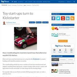 Toy start-ups turn to Kickstarter