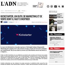 Kickstarter, un outil de marketing et de vente dont il faut s'inspirer