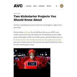 Two Kickstarter Projects You Should Know About