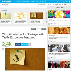 This Kickstarter for Startups Will Trade Equity for Funding