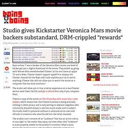"Studio gives Kickstarter Veronica Mars movie backers substandard, DRM-crippled ""rewards"""