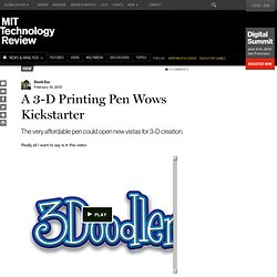 A 3-D Printing Pen Wows Kickstarter