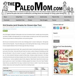 Kid Snacks (and Snacks for Grown-Ups Too)