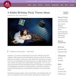 4 Kiddie Birthday Party Theme Ideas