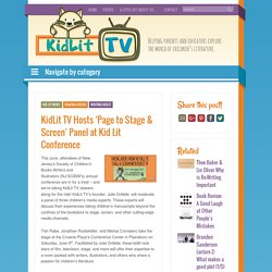 TV Hosts 'Page to Stage & Screen' Panel at Kid Lit Conference - KidLit.TV