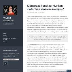 Kidnappad kunskap: Hur kan motoriken sänka inlärningen?