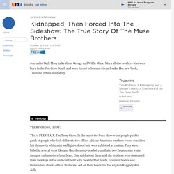 Kidnapped, Then Forced Into The Sideshow: The True Story Of The Muse Brothers