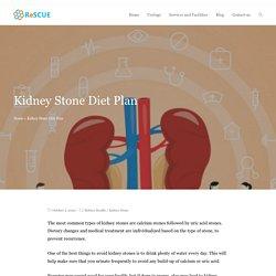 Kidney Stone Diet Plan - ReSCUE Urology Hospital Blog
