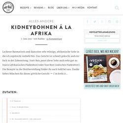 Kidneybohnen á la Afrika - eat this!
