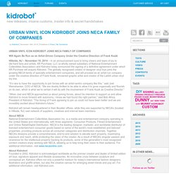 URBAN VINYL ICON KIDROBOT JOINS NECA FAMILY OF COMPANIES