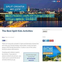 Kids Activities In Split Croatia