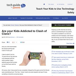Are your kids addicted to the game Clash of Clans?