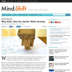 Why Kids Take On Adults' Math Anxiety