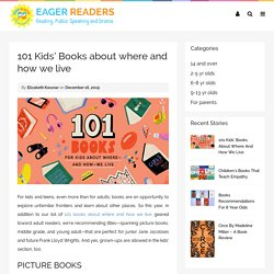 101 Kids' Books about where and how we live