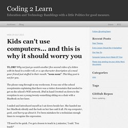 Kids can't use computers... and this is why it should worry you