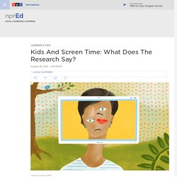 Kids And Screen Time: What Does The Research Say? : NPR Ed