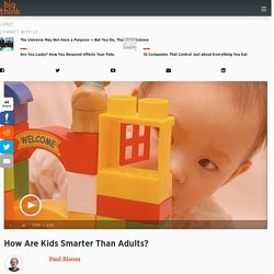 How Are Kids Smarter Than Adults? - Video