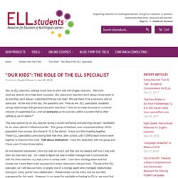 """Our Kids"": The Role of the ELL Specialist – ELLstudents"