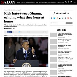 Kids hate-tweet Obama, echoing what they hear at home