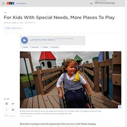 For Kids With Special Needs, More Places To Play
