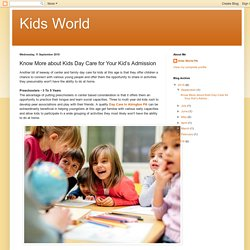 Kids World: Know More about Kids Day Care for Your Kid's Admission