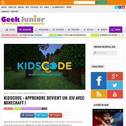 Kidscode : apprendre devient un jeu avec Minecraft