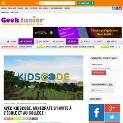 Avec Kidscode, Minecraft s'invite à l'école et au collège