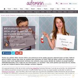 #KidsWantEquality, la série photos qui lutte contre les stéréotypes
