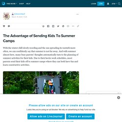 The Advantage of Sending Kids To Summer Camps: kidsworldpa1 — LiveJournal