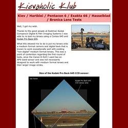 Kievaholic Klub - Kiev / Hartblei / Pentacon 6 / Exakta 66 / Hasselblad / Bronica Lens Tests