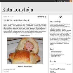 Kis kiflik - mini hot-dogok - Kata konyhája