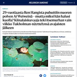 29-vuotiaasta Ren Hangista puhuttiin nuoren polven Ai Weiweinä – mutta miksi hän halusi kuolla? Kiinalaiskuvaaja teki itsemurhan vain viikko Tukholman-näyttelynsä avajaisten jälkeen - Kulttuuri