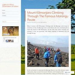 Mount Kilimanjaro Climbing Through The Famous Marangu Route