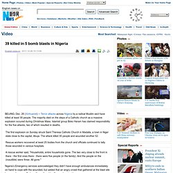 39 killed in 5 bomb blasts in Nigeria - Xinhua | English.news.cn