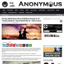 "US Has Killed More Than 20 Million People in 37 ""Victim Nations"" Since World War II - Here's How AnonHQ"