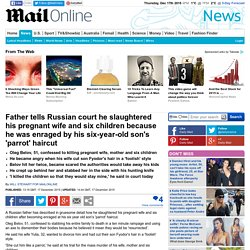 Oleg Belov killed his pregnant wife over his son's 'parrot' haircut