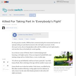Killed For Taking Part In 'Everybody's Fight' : Code Switch