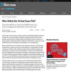 Who Killed the Virtual Case File?