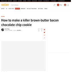 How to make a killer brown-butter bacon chocolate chip cookie